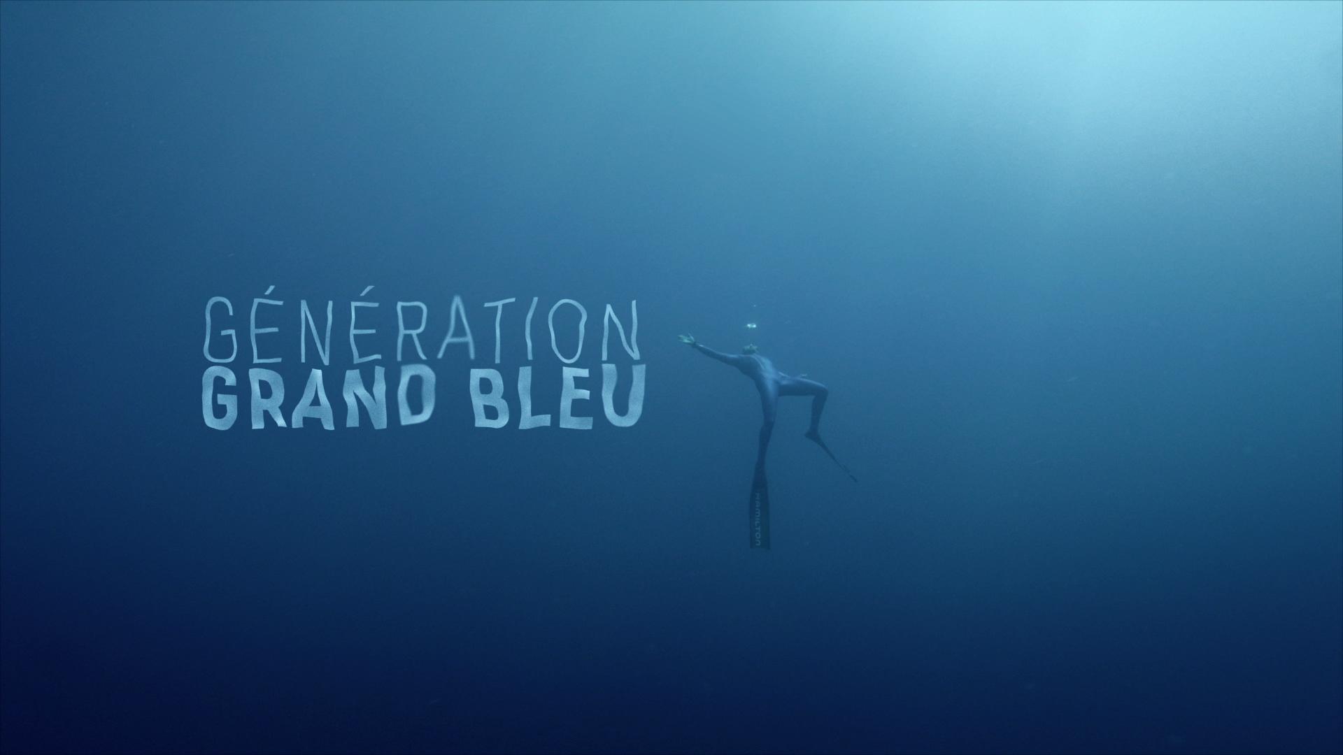 Générique Docu « Génération Grand Bleu »